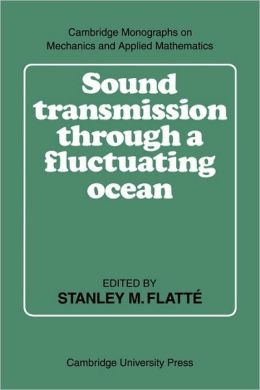 Sound Transmission through a Fluctuating Ocean