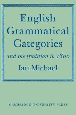 English Grammatical Categories: and the Tradition to 1800