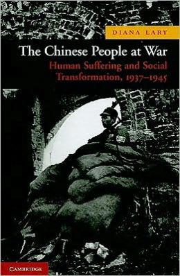 The Chinese People at War: Human Suffering and Social Transformation, 1937-1945