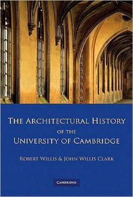 The Architectural History of the University of Cambridge and of the Colleges of Cambridge and Eton (4 Volume Paperback Set)