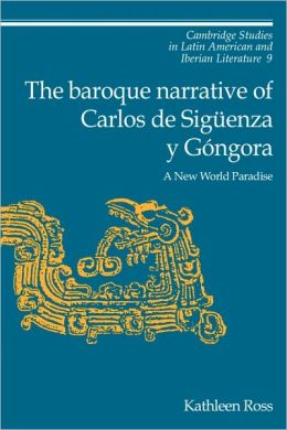 The Baroque Narrative of Carlos de Siguenza y Gongora: A New World Paradise
