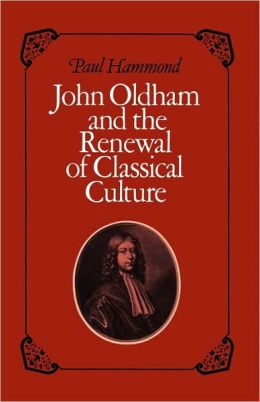 John Oldham and the Renewal of Classical Culture