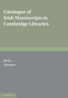 Catalogue of Irish Manuscripts in Cambridge Libraries