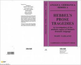 Hebbel's Prose Tragedies: An Investigation of the Aesthetic Aspect of Hebbel's Dramatic Language