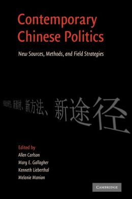 Contemporary Chinese Politics: New Sources, Methods, and Field Strategies