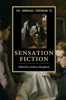 The Cambridge Companion to Sensation Fiction