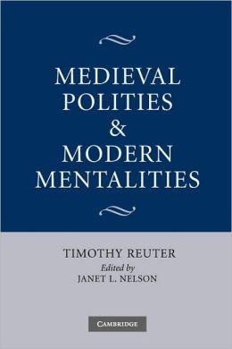 Medieval Polities and Modern Mentalities