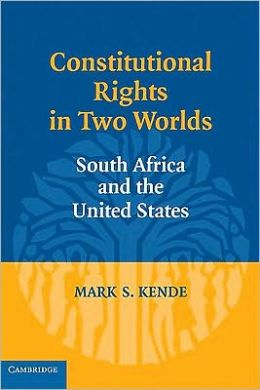 Constitutional Rights in Two Worlds: South Africa and the United States