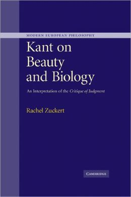 Kant on Beauty and Biology: An Interpretation of the 'Critique of Judgment'