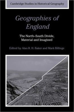 Geographies of England: The North-South Divide, Material and Imagined