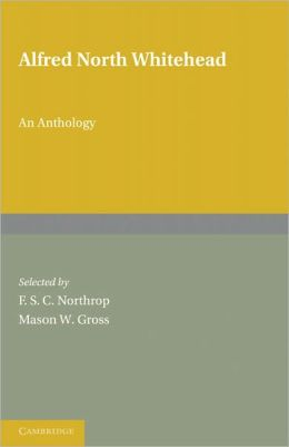 Alfred North Whitehead: An Anthology (2 Part Set)
