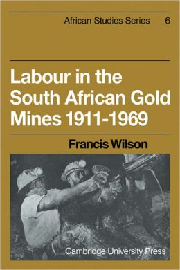 Labour in the South African Gold Mines 1911-1969