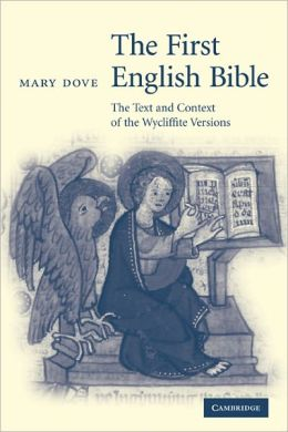 The First English Bible: The Text and Context of the Wycliffite Versions