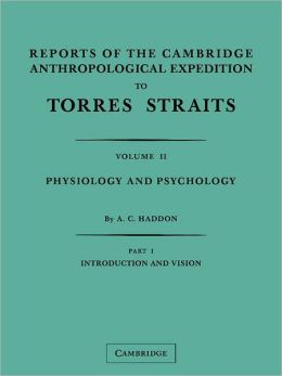 Reports of the Cambridge Anthropological Expedition to Torres Straits (2 Part Set): Volume 2, Physiology and Psychology