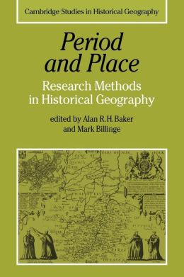 Period and Place: Research Methods in Historical Geography