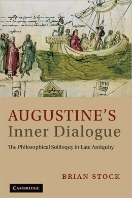 Augustine's Inner Dialogue: The Philosophical Soliloquy in Late Antiquity