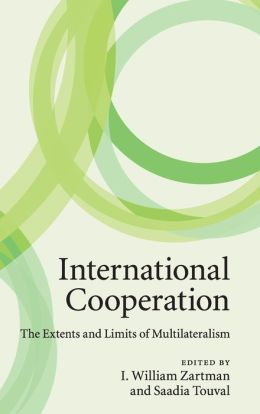 International Cooperation: The Extents and Limits of Multilateralism