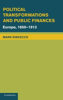 Political Transformations and Public Finances: Europe, 1650-1913