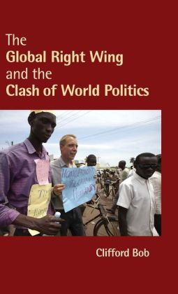The Global Right Wing and the Clash of World Politics