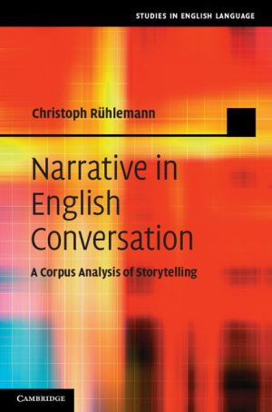 Narrative in English Conversation: A Corpus Analysis of Storytelling