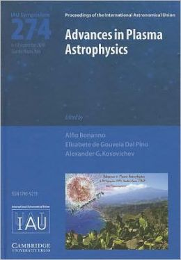 Advances in Plasma Astrophysics (IAU S274)