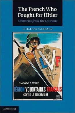 The French Who Fought for Hitler: Memories from the Outcasts
