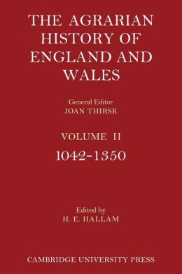 The Agrarian History of England and Wales, Volume 2, 1042-1350