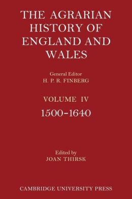 The Agrarian History of England and Wales, Volume 4, 1500-1640