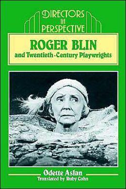 Roger Blin and Twentieth-Century Playwrights