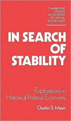 In Search of Stability: Explorations in Historical Political Economy