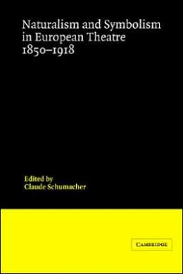 Naturalism and Symbolism in European Theatre, 1850-1918