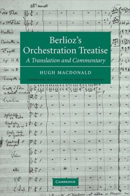 Berlioz's Orchestration Treatise: A Translation and Commentary