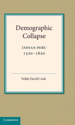 Demographic Collapse: Indian Peru, 1520-1620