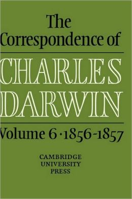 The Correspondence of Charles Darwin, Volume 6: 1856-1857