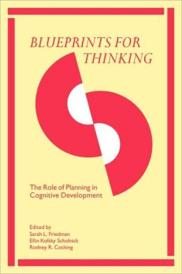 Blueprints for Thinking: The Role of Planning in Cognitive Development