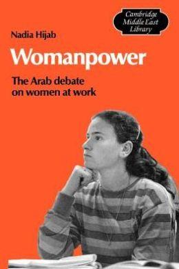 Womanpower: The Arab Debate on Women at Work