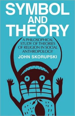 Symbol and Theory: A Philosophical Study of Theories of Religion in Social Anthropology