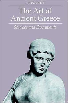 The Art of Ancient Greece: Sources and Documents