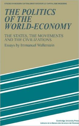 The Politics of the World-Economy: The States, the Movements and the Civilizations