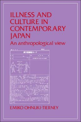 Illness and Culture in Contemporary Japan: An Anthropological View