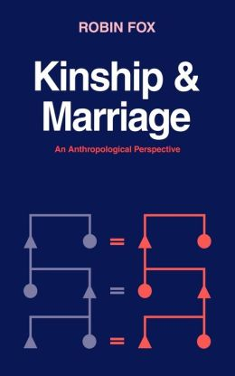 Kinship and Marriage: An Anthropological Perspective