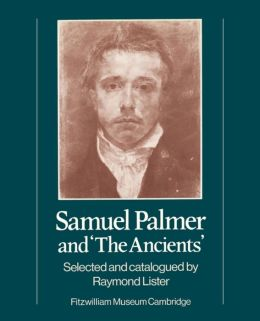 Samuel Palmer and 'The Ancients'
