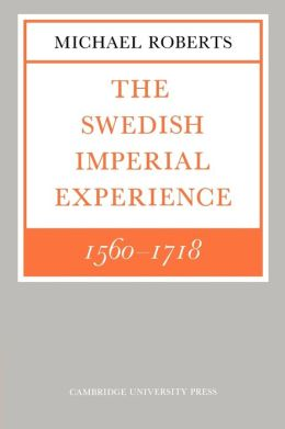 The Swedish Imperial Experience, 1560-1718