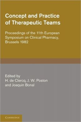 Concept and Practice of Therapeutic Teams: Proceedings of the 11th European Symposium on Clinical Pharmacy, Brussels 1982
