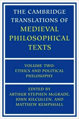 The Cambridge Translations of Medieval Philosophical Texts, Volume 2: Ethics and Political Philosophy