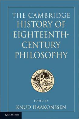 The Cambridge History of Eighteenth-Century Philosophy (2 Volume Boxed Set)