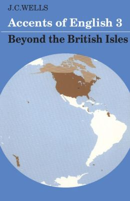 Accents of English, Volume 3: Beyond the British Isles