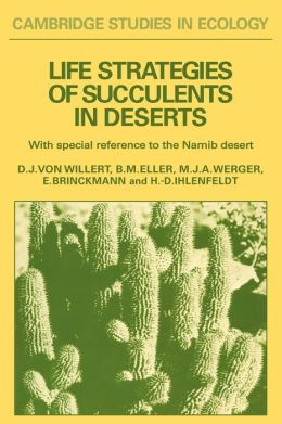 Life Strategies of Succulents in Deserts: With Special Reference to the Namib Desert