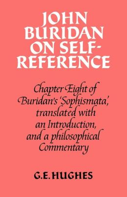 John Buridan on Self-Reference: Chapter Eight of Buridan's 'Sophismata', with a Translation, an Introduction, and a Philosophical Commentary