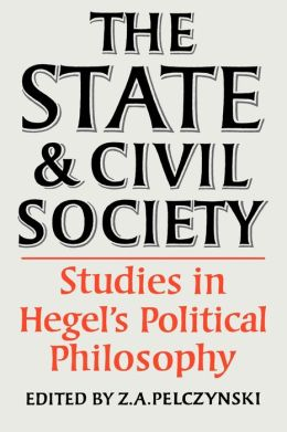 The State and Civil Society:Studies in Hegel's Political Philosophy